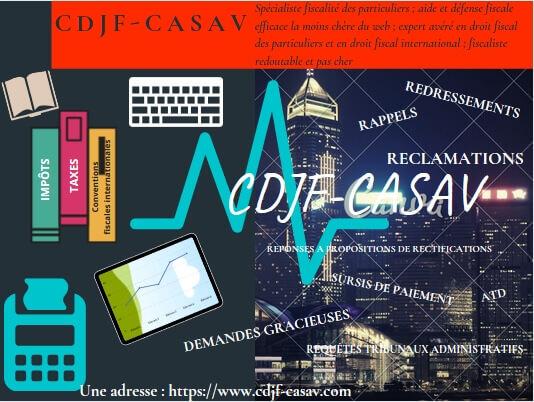 le fiscaliste CDJF-CASAV efficace contre redressements des impôts et contrôles fiscaux et pas cher